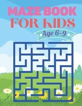 Maze Book For kids Age 6-9: Fun and Amazing Maze Book for Kids (Mazes book for Kids Ages (6-9)