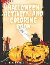 Halloween Activity And Coloring Book: Amazing Halloween Activity & Coloring Book for Kids and Toddlers ages 2-4,4-8.