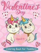Valentine's Day Coloring Book For Toddlers Ages 2-4: Cute Valentine's Day Coloring Pages with Animals Cute, Hearts, ...and More! -Learning Kindergarte
