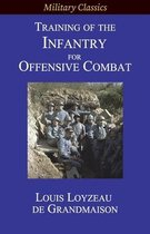 Training of the Infantry for Offensive Combat
