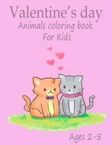 Valentine's Day Animals Coloring Book for kids ages 2-5: Cute Animals Coloring Pages-Great Coloring Book for Toddlers and Preschoolers-Gift for Boys A