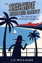The Seaside Detective Agency - The Case of the Brazen Burglar