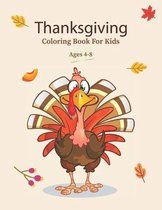 Thanksgiving Coloring Book For Kids Ages 4-8: Funny Turkey Thankful Coloring Activity Book For Toddlers & Kids - T Is For Thankful Preschool Activitie