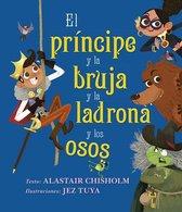 Principe Y La Bruja Y La Ladrona Y Los Osos