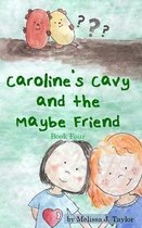 Caroline's Cavy and the Maybe Friend