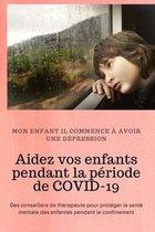 Aidez vos enfants pendant la periode de COVID-19
