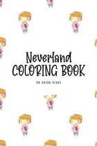 Neverland Coloring Book for Children (6x9 Coloring Book / Activity Book)
