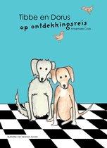 Tibbe en Dorus op ontdekkingsreis - prentenboek - kinderen