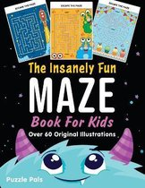 The Insanely Fun Maze Book For Kids