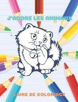 J'Adore Les Animaux - Livre de Coloriage