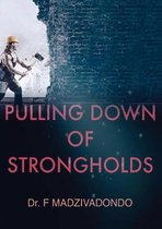Pulling Down of Strongholds