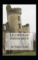 Le Chateau dangereux Annote