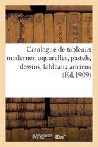 Catalogue de tableaux modernes, aquarelles, pastels, dessins, tableaux anciens