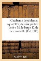 Catalogue de tableaux, aquarelles, dessins, pastels, objets d'art et d'ameublement