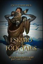 Eskimo Folk-Tales: With Famous Annotated Story And Classic Illustrated