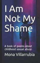 I Am Not My Shame