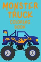 Monster Truck Coloring Book: Trucks Coloring Book for Kids Ages 4-8. Have Fun!