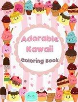 Adorable Kawaii Coloring Book: Kawaii Sweet Treats Coloring Book For Kids