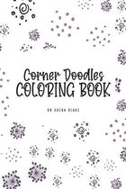 Corner Doodles Coloring Book for Teens and Young Adults (6x9 Coloring Book / Activity Book)