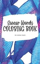 Swear Words Coloring Book for Young Adults and Teens (6x9 Hardcover Coloring Book / Activity Book)