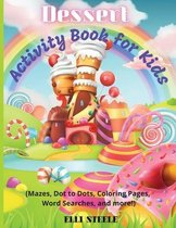 Dessert Activity Book for Kids: A sweet workbook with learning activities