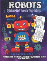 Robots Coloring Book For Kids: Coloring Book For Toddlers and Preschoolers