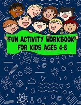 Fun Activity Workbook For Kids Ages 4-8