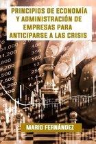 Principios de Economia y Administracion de Empresas para anticiparse a las Crisis
