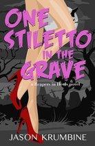 One Stiletto in the Grave