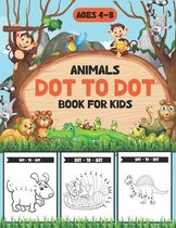 Animals Dot To Dot Book For Kids Ages 4-8: Kids Dot To Dot Books Ages 4-8 (Boys & Girls Connect The Dots Activity Books)