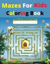 Mazes For Kids Coloring Book: An Amazing Maze Activity Book for Kids