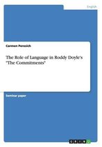 The Role of Language in Roddy Doyle's  The Commitments