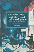 Revolution, Defeat and Theoretical Underdevelopment