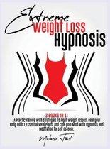 Extreme Weight Loss Hypnosis: 3 books in 1