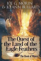 The Quest of the Land of the Eagle Feathers the Book of Winter