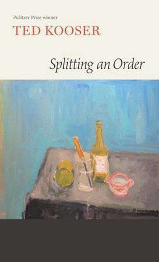 Boek cover Splitting an Order van Ted Kooser (Hardcover)