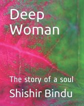 Deep Woman: The story of a soul