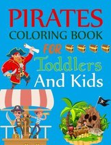 Pirate Coloring Book For Toddlers And Kids: Pirate Coloring Book For Kids Ages 2-4