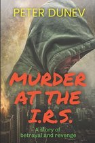 Murder at the IRS