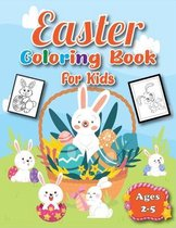 Easter Coloring Book for Kids Ages 2-5: A Collection of Fun and Easy Happy Easter Coloring Page for Toddlers & Preschool!