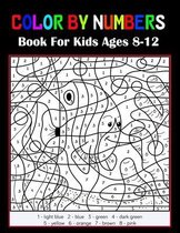 Color By Numbers Book For Kids Ages 8-12: Coloring Book for Kids Ages 8-12