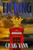 Ticking: Finding Jesus