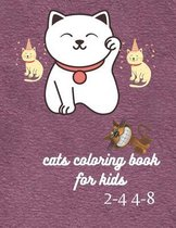 cats coloring book for kids 2-4 4-8: cats coloring book for kids 2-4 4-8 /Animal Coloring Cat Books For Kids / coloring book for kids
