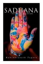 Sadhana - The Realisation of Life