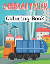 Garbage Truck Coloring Book: Fun Coloring Book for Kids Who Love Trucks, Gift Book for Boys & Girls (Kids Coloring Book)