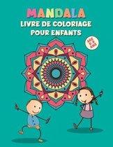 Mandala Livre de Coloriage Pour Enfants Age 6-8: +65 belles images et formes Mandalas faciles à colorier pour les petits artistes
