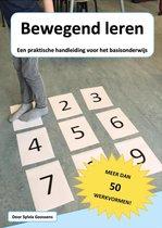 Bewegend leren | een praktische handleiding voor het basisonderwijs - onderwijs - bewegend leren - boek