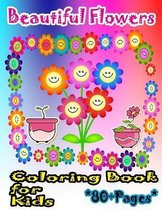 Beautiful Flowers Coloring Book for Kids: A beautiful flower book that kids love