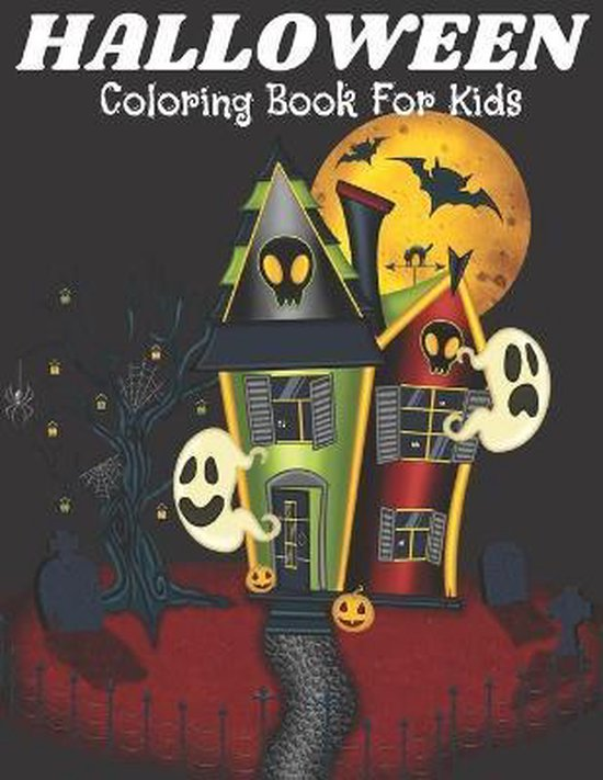 Halloween Coloring Book For Kids: Dover Holiday Coloring Book For Kids With Witches, Ghosts, Pumpkins, Haunted Houses, and More! ( Volume