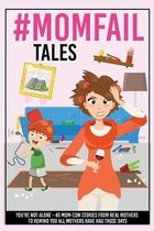 #MomFail Tales - You're Not Alone